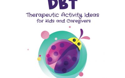 DBT Therapeutic Activity Ideas for Kids – A Review